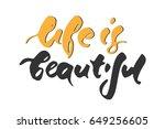 life is beautiful. ... | Shutterstock .eps vector #649256605