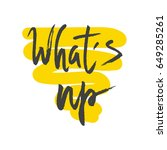 what's up lettering. greeting...   Shutterstock .eps vector #649285261