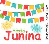 festa junina holiday background.... | Shutterstock .eps vector #649333525