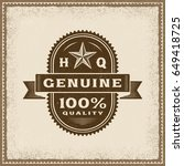 vintage genuine 100  quality... | Shutterstock .eps vector #649418725