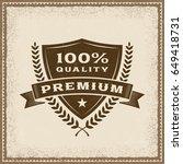 vintage premium 100  quality... | Shutterstock .eps vector #649418731