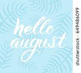 "summer poster ""hello august""... | Shutterstock .eps vector #649486099"