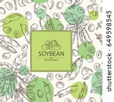 background with soybean  bean ... | Shutterstock .eps vector #649598545