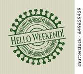 green hello weekend  rubber...   Shutterstock .eps vector #649629439