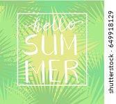 hello summer  hand drawn... | Shutterstock .eps vector #649918129