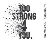 athletic sport slogan  too... | Shutterstock .eps vector #650280274