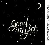 good night. hand lettering...   Shutterstock .eps vector #650438281