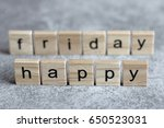 happy friday word written on... | Shutterstock . vector #650523031