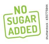 no sugar added badge  logo ...   Shutterstock .eps vector #650775844
