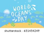 world ocean day is a global... | Shutterstock .eps vector #651454249