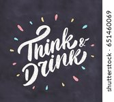 think and drink. chalkboard... | Shutterstock .eps vector #651460069