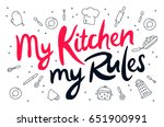 quote   my kitchen  my rules.... | Shutterstock .eps vector #651900991