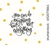 trendy hand lettering poster.... | Shutterstock .eps vector #652075861
