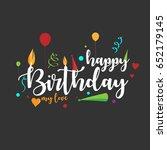 lovely happy birthday my love... | Shutterstock .eps vector #652179145