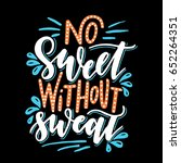 no sweet without sweat... | Shutterstock .eps vector #652264351