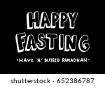 happy fasting  have a blessed... | Shutterstock .eps vector #652386787