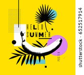 hello summer. bright poster... | Shutterstock .eps vector #652517914