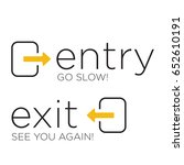 entry go slow and exit see you... | Shutterstock .eps vector #652610191