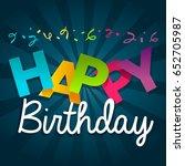 happy birthday greeting... | Shutterstock .eps vector #652705987
