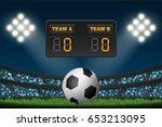soccer ball with led score... | Shutterstock .eps vector #653213095