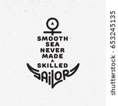 "quote ""a smooth sea never made... 