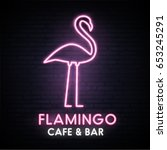 flamingo cafe and bar. neon... | Shutterstock .eps vector #653245291