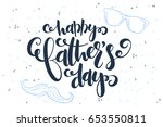 vector fathers day hand... | Shutterstock .eps vector #653550811