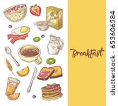 healthy breakfast hand drawn... | Shutterstock .eps vector #653606584