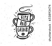 rise and grind typography print.... | Shutterstock .eps vector #653893474