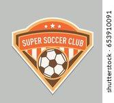 soccer club logo or badge.... | Shutterstock .eps vector #653910091