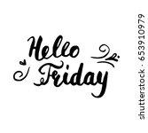 hello friday postcard. ink... | Shutterstock .eps vector #653910979
