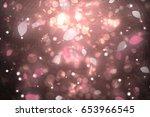 abstract pink petal light and... | Shutterstock . vector #653966545