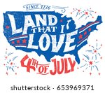 land that i love. happy fourth... | Shutterstock .eps vector #653969371
