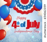 happy 4th of july  independence ... | Shutterstock .eps vector #654062359