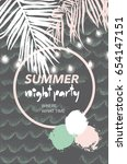 summer tropical night party... | Shutterstock .eps vector #654147151