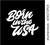 born in the usa. premium... | Shutterstock .eps vector #654172915