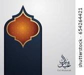 eid mubarak design background.... | Shutterstock .eps vector #654264421