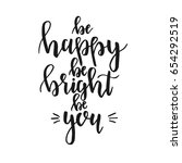 be happy be bright be you. hand ... | Shutterstock .eps vector #654292519