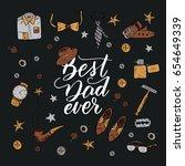 quote best dad ever with men s... | Shutterstock .eps vector #654649339
