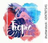 tropic. watercolor vector... | Shutterstock .eps vector #654787141