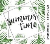 summer time. tropical card.... | Shutterstock .eps vector #654938425