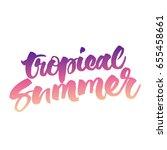 tropical summer hand lettering. ... | Shutterstock .eps vector #655458661