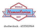 world humanitarian day emblem... | Shutterstock .eps vector #655503964