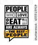 people who love to eat are...   Shutterstock .eps vector #655515919