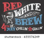 red white and brew. 4th of july ... | Shutterstock .eps vector #655576249