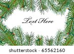 christmas frame with pine and... | Shutterstock . vector #65562160