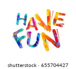 have fun  rainbow triangular... | Shutterstock .eps vector #655704427