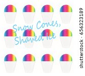 snow cones  shaved ice | Shutterstock . vector #656323189