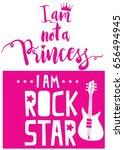 i am not a princess. i am a... | Shutterstock .eps vector #656494945