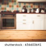 blurred kitchen interior and... | Shutterstock . vector #656603641